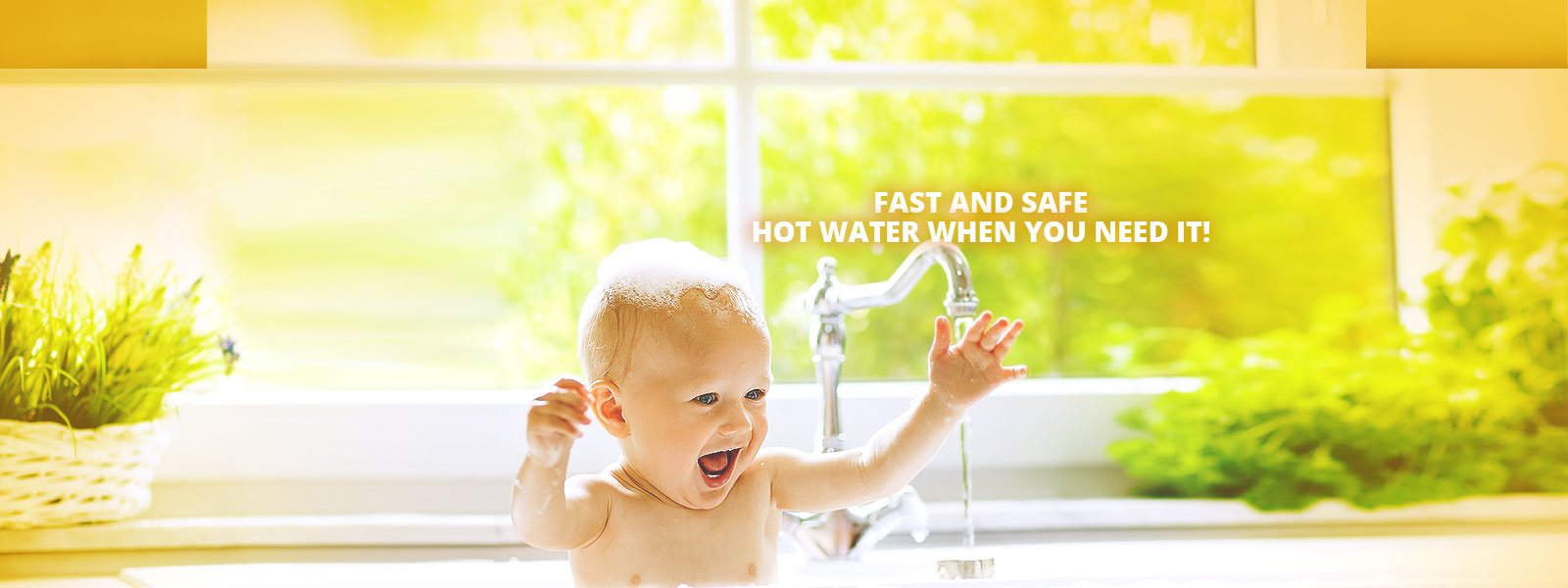 Fast and Safe, Hot Water When You Need It