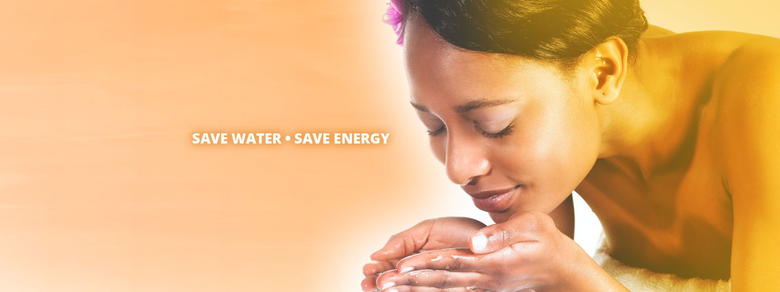 Save Water • Save Energy